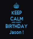 KEEP CALM AND HAPPY BIRTHDAY Jason ! - Personalised Tea Towel: Premium