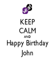 KEEP CALM AND Happy Birthday John - Personalised Tea Towel: Premium