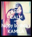 KEEP CALM AND happy birthday KAMILA - Personalised Tea Towel: Premium