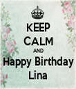 KEEP CALM AND Happy Birthday Lina - Personalised Tea Towel: Premium
