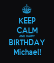 KEEP CALM AND HAPPY BIRTHDAY Michael! - Personalised Tea Towel: Premium
