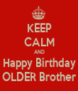 KEEP CALM AND Happy Birthday OLDER Brother - Personalised Tea Towel: Premium