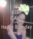 KEEP CALM AND Happy Birthday to me !!! - Personalised Tea Towel: Premium