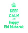 KEEP CALM AND Happy Eid Mubarak - Personalised Tea Towel: Premium