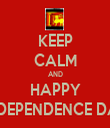 KEEP CALM AND HAPPY INDEPENDENCE DAY - Personalised Tea Towel: Premium