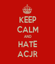 KEEP CALM AND HATE ACJR - Personalised Tea Towel: Premium