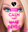 KEEP CALM AND HATE BARBIE - Personalised Tea Towel: Premium