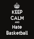 KEEP CALM AND Hate Basketball - Personalised Tea Towel: Premium