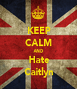 KEEP CALM AND Hate Caitlyn - Personalised Tea Towel: Premium