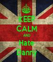 KEEP CALM AND Hate Danny - Personalised Tea Towel: Premium