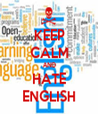 KEEP CALM AND HATE ENGLISH - Personalised Tea Towel: Premium