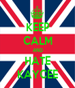 KEEP CALM AND HATE KAYCEE - Personalised Tea Towel: Premium