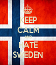 KEEP CALM AND HATE SWEDEN - Personalised Tea Towel: Premium