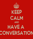 KEEP CALM AND HAVE A  CONVERSATION - Personalised Tea Towel: Premium