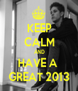 KEEP CALM AND HAVE A  GREAT 2013 - Personalised Tea Towel: Premium
