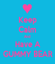 Keep Calm And  Have A GUMMY BEAR - Personalised Tea Towel: Premium