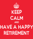 KEEP CALM AND HAVE A HAPPY RETIREMENT - Personalised Tea Towel: Premium