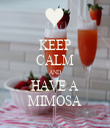 KEEP CALM AND HAVE A MIMOSA - Personalised Tea Towel: Premium