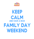 KEEP CALM AND HAVE A NICE FAMILY DAY WEEKEND - Personalised Tea Towel: Premium