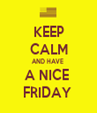 KEEP CALM AND HAVE  A NICE  FRIDAY  - Personalised Tea Towel: Premium