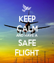 KEEP CALM AND HAVE A SAFE FLIGHT - Personalised Tea Towel: Premium