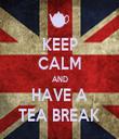 KEEP CALM AND HAVE A TEA BREAK - Personalised Tea Towel: Premium