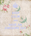KEEP CALM AND HAVE AN  AWESOME DAY - Personalised Tea Towel: Premium