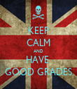 KEEP CALM AND HAVE  GOOD GRADES - Personalised Tea Towel: Premium