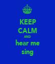 KEEP CALM AND hear me sing - Personalised Tea Towel: Premium