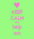 KEEP CALM AND help out - Personalised Tea Towel: Premium
