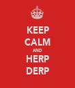 KEEP CALM AND HERP DERP - Personalised Tea Towel: Premium
