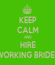 KEEP CALM AND HIRE WORKING BRIDES - Personalised Tea Towel: Premium