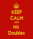KEEP CALM AND Hit  Doubles - Personalised Tea Towel: Premium