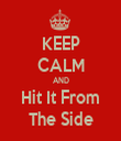 KEEP CALM AND Hit It From The Side - Personalised Tea Towel: Premium