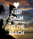 KEEP CALM AND HIT THE BEACH - Personalised Tea Towel: Premium