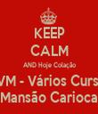 KEEP CALM AND Hoje Colação AVM - Vários Cursos Mansão Carioca - Personalised Tea Towel: Premium