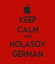 KEEP CALM AND HOLASOY GERMAN - Personalised Tea Towel: Premium