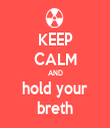 KEEP CALM AND hold your breth - Personalised Tea Towel: Premium