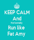 KEEP CALM And Horizontally  Run like  Fat Amy  - Personalised Tea Towel: Premium