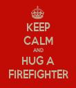 KEEP CALM AND HUG A FIREFIGHTER - Personalised Tea Towel: Premium