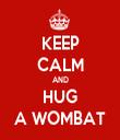 KEEP CALM AND HUG A WOMBAT - Personalised Tea Towel: Premium
