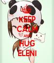 KEEP CALM AND HUG ELENI - Personalised Tea Towel: Premium