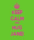 KEEP CALM AND HUG JANE! - Personalised Tea Towel: Premium