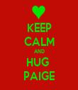 KEEP CALM AND HUG  PAIGE - Personalised Tea Towel: Premium