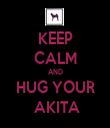 KEEP CALM AND HUG YOUR  AKITA - Personalised Tea Towel: Premium