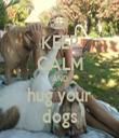 KEEP CALM AND hug your dogs - Personalised Tea Towel: Premium