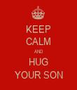KEEP CALM AND HUG YOUR SON - Personalised Tea Towel: Premium