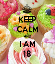 KEEP CALM AND I AM 18 - Personalised Tea Towel: Premium