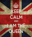 KEEP CALM AND I AM THE QUEEN - Personalised Tea Towel: Premium