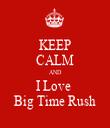 KEEP CALM AND I Love  Big Time Rush - Personalised Tea Towel: Premium